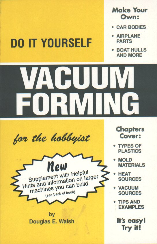 Do it yourself vacuum forming for the hobbyist pdf files guyslost do it yourself vacuum forming for the hobbyist pdf files solutioingenieria Images